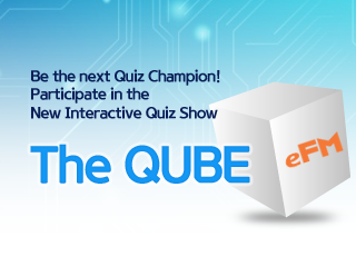 Be the next Quiz Champion! Participate in the New Interactive Quiz Show The QUBE eFM